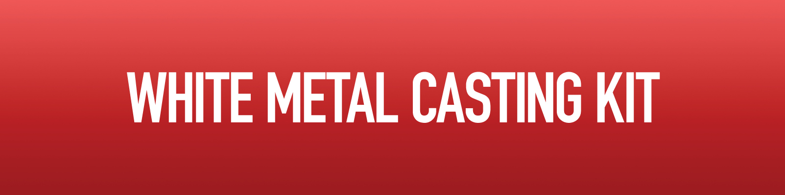 White Metal Casting Kits