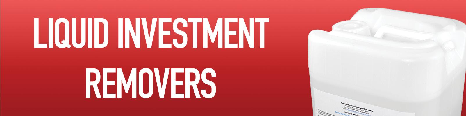 Liquid Investment Removers
