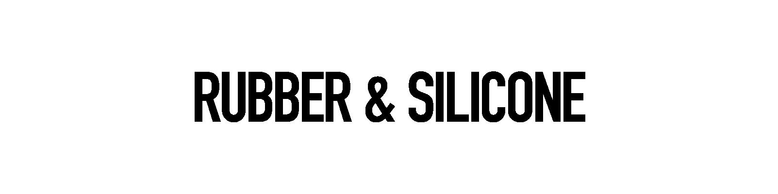 Rubber / Silicone