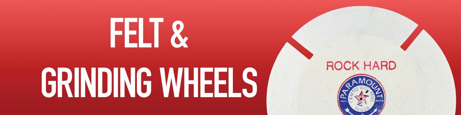 Felt / Grinding Wheels
