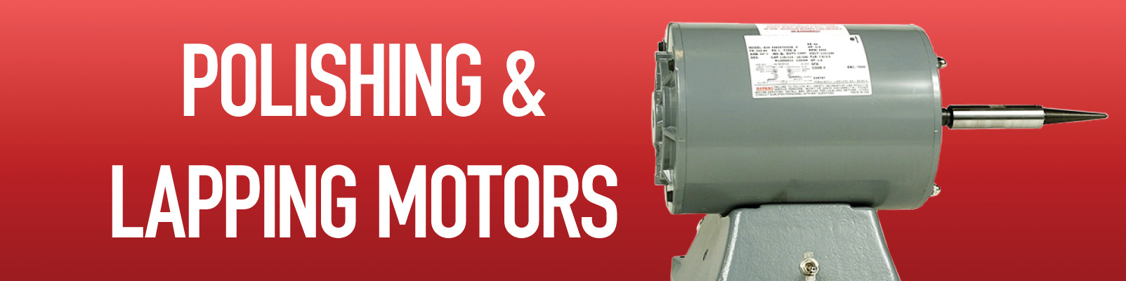 Polishing & Lapping Motors