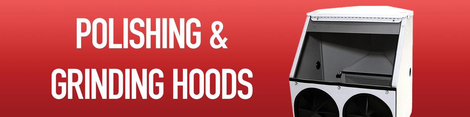 Polishing & Grinding Hoods